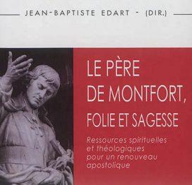 Le Père de Montfort, folie et sagesse